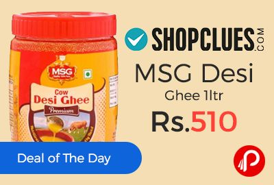 Shopclues is offering MSG Desi Ghee 1ltr at Rs.510 Only. MSG Premium Desi Ghee (Cow) made by dairies with experience, made using a special process that enhances its natural aroma, giving it a distinct flavour.  http://www.paisebachaoindia.com/msg-desi-ghee-1ltr-at-rs-510-only-shopclues/