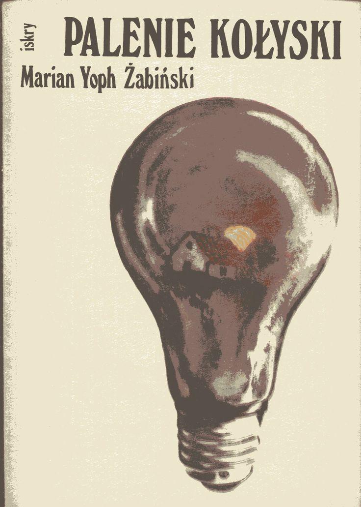 """""""Palenie kołyski"""" Marian Yoph Żabiński Cover by Maciej Buszewicz Published by Wydawnictwo Iskry 1982"""