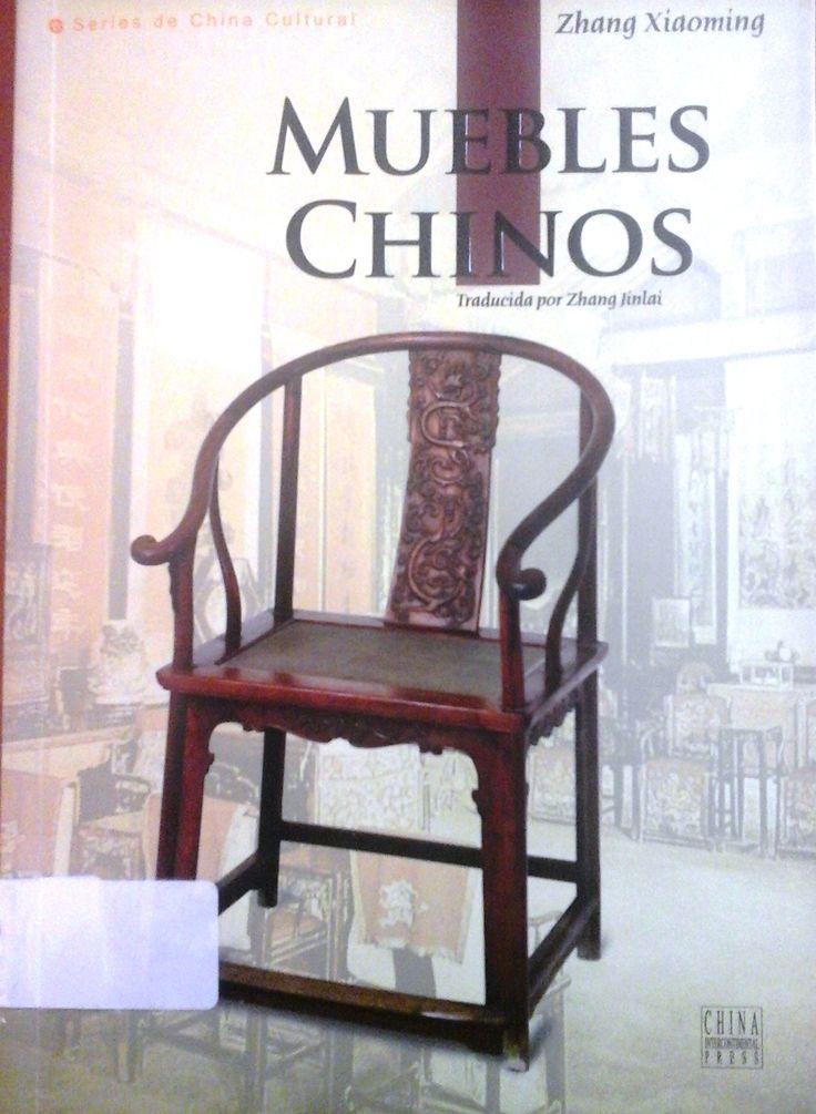 Xiaoming, Zhang. Muebles Chinos. 1ª ed. China: Intercontinental Press, 2011. Disponible en la Biblioteca de Ingeniería y Ciencias Aplicadas. (Primer nivel EBLE)