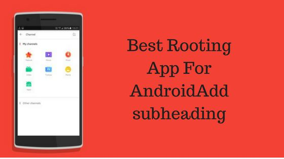 Best Rooting App for Android like Supersu. You can download this Android root app to root your device. We have listed top 10 best rooting app.