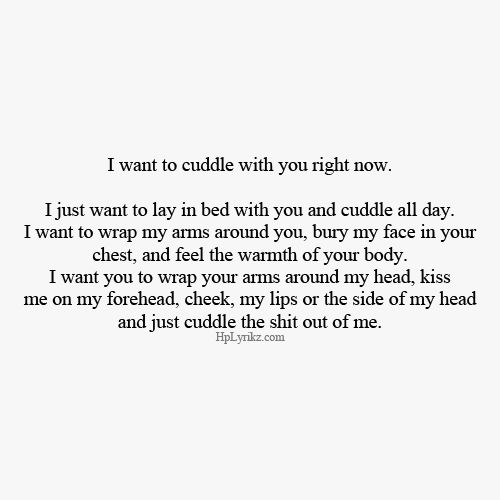 All i want and all i cant have. Its ok. Its alright. I'll find someone who can cuddle better. I deserve that