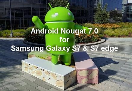 Android Nougat 7.0 Beta 3 for Samsung Galaxy S7 and S7 edge Released