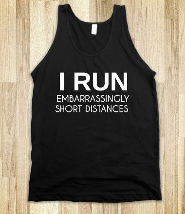 These aren't even funny, it's true and I suck at running, I hope I don't have heart problems in my future. Oh my gosh now I'm scared..