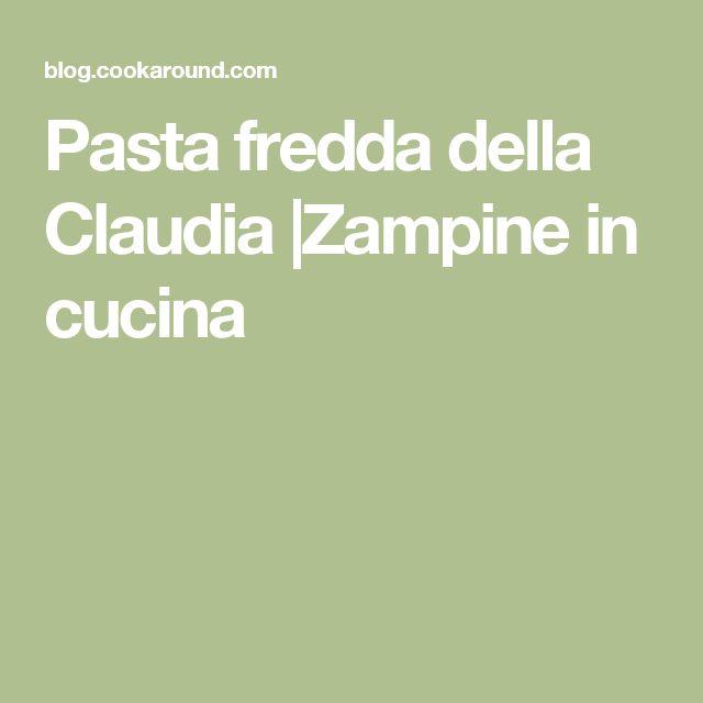 Pasta fredda della Claudia |Zampine in cucina