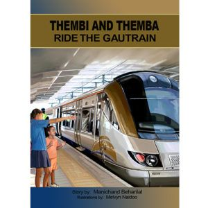 'Thembi and Themba ride the Gautrain' by Manichand Beharilal, illustrated by Melvyn Naidoo.    Distributed by BK Publishing.     #children #books #education #train #Gautrain