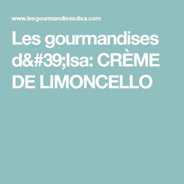 Les gourmandises d'Isa: CRÈME DE LIMONCELLO