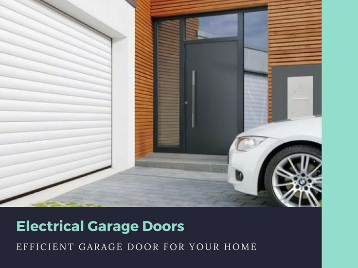 Electrical Garage Doors works smoothly and very efficient in their functioning.