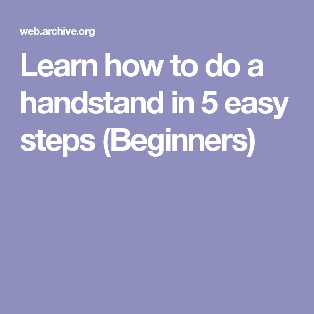 Learn how to do a handstand in 5 easy steps (Beginners)