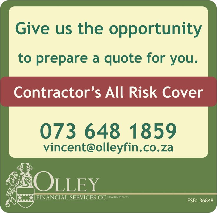 Contractor's All Risk - give us the opportunity to provide you with a quote.