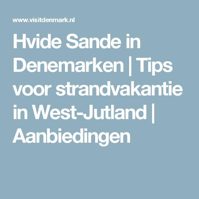 Hvide Sande in Denemarken   Tips voor strandvakantie in West-Jutland   Aanbiedingen
