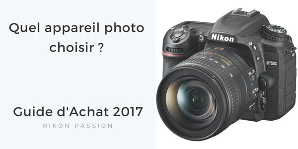 Guide d'achat appareil photo 2017 : reflex, hybride, bridge, compact, lequel choisir ? 1/6 https://www.nikonpassion.com/guide-achat-appareil-photo-reflex-hybride-bridge-compact-lequel-choisir/
