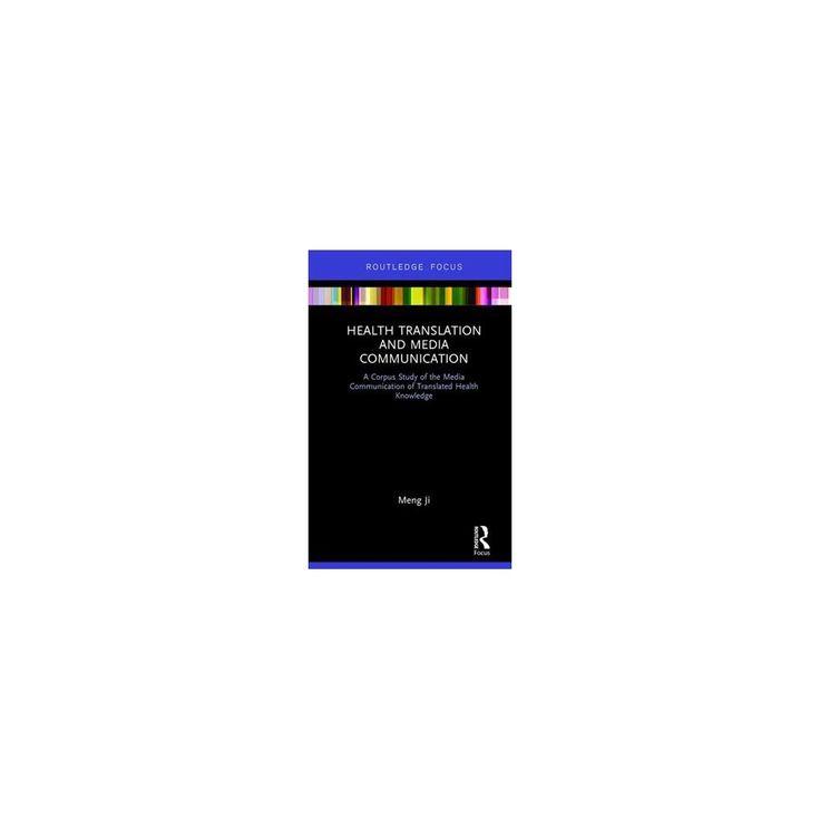 Health Translation and Media Communication : A Corpus Study of the Media Communication of Translated