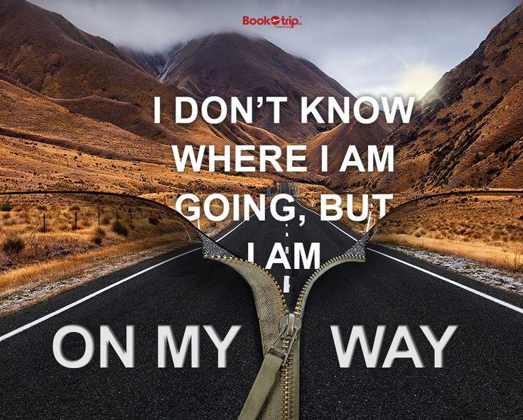 I don't know where I'm going, but I'm on my Way #BookOtrip.ca #travelforless