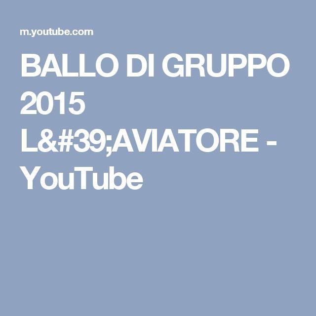 BALLO DI GRUPPO 2015 L'AVIATORE - YouTube