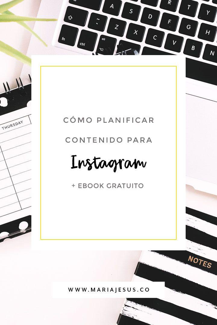 Cómo Planificar Contenido Para Instagram Mariajesus Co Instagramers Instagramtips Consejos Para Instagram Comercialización De Contenidos Blog De Instagram