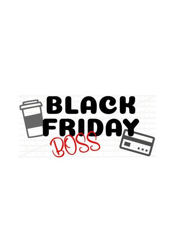 Black Friday Boss #BlackFriday svg file Black Friday svg Cricut or Silhouette SV…