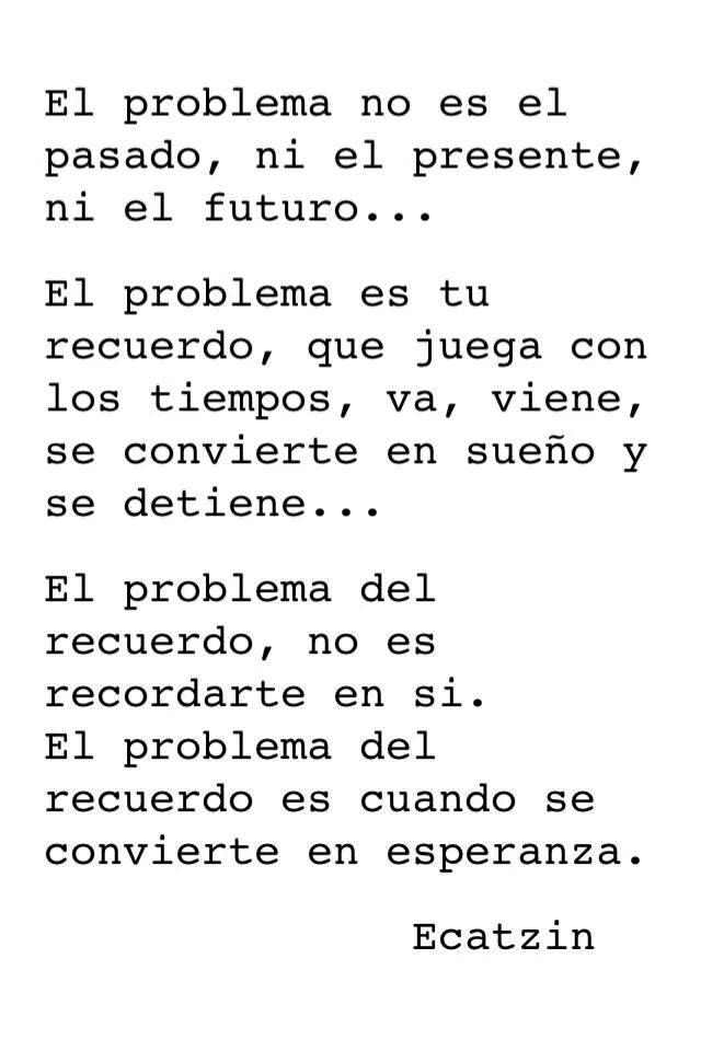 El problema es tu recuerdo