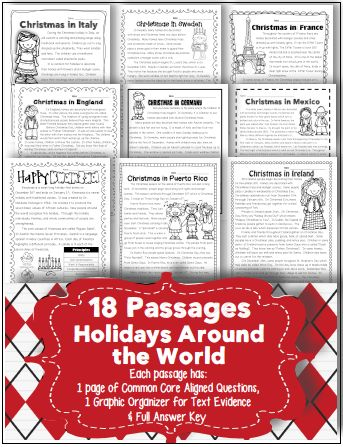 18 Passages for Close Reading and Text Evidence. Aligned to Common Core ELA.RI.2.1 RI.3.1 RI.4.1   Comes with SUPER cute graphic organizers and a full answer key.   Passage Titles:  Christmas in Italy, England, Germany, Mexico, Spain, Sweden, France, Australia, Ireland, Puerto Rico, United States, Ireland, Poland, Finland, Japan, Brazil, and  All About Hanukkah Happy Kwanzaa