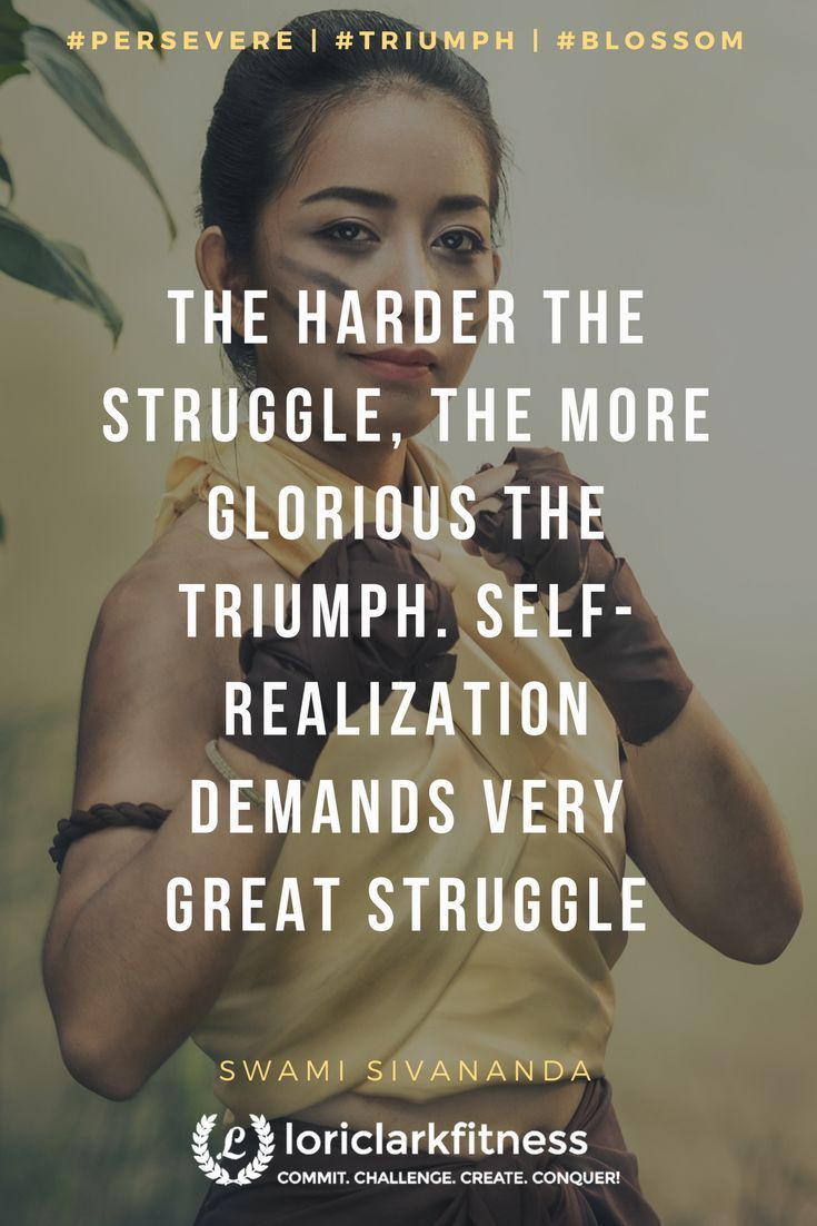 The Harder The Struggle The More Glorious The Triumph Self