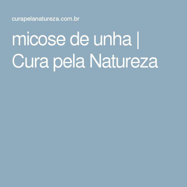 micose de unha | Cura pela Natureza