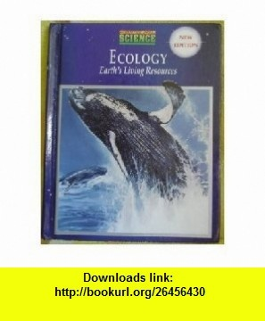 Ecology Earths Living Resources (9780132255585) Anthea Maton, Jean Hopkins, Susan Johnson, David Lahart, Maryanna Quon Warner, Jill D. Wright , ISBN-10: 0132255588  , ISBN-13: 978-0132255585 ,  , tutorials , pdf , ebook , torrent , downloads , rapidshare , filesonic , hotfile , megaupload , fileserve