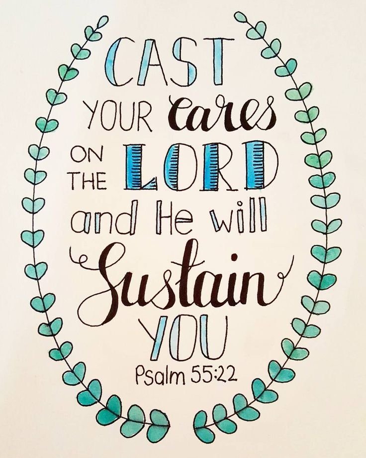 """""""Cast your cares on the Lord and He will sustain you"""" Psalm 55:22 by bec_letters"""