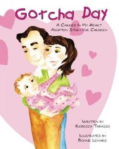 "Gotcha Day: An Adoption Book for Children Do you celebrate your ""Gotcha Day""?"