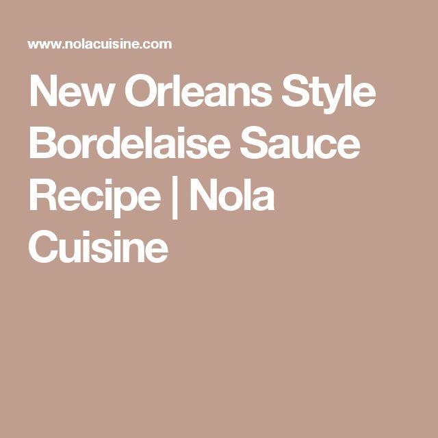 New Orleans Style Bordelaise Sauce Recipe | Nola Cuisine
