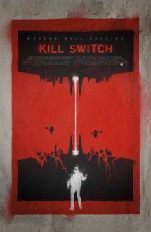 Kill Switch (film 2017) online subtitrat