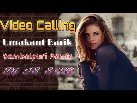 Video Calling Remix Umakant Barik Sambalpuri Dj Song 2019 Dj Is Sng Uma Hit Song Mixdjstar Youtube In 2020 Dj Songs Hit Songs Dj Remix Music