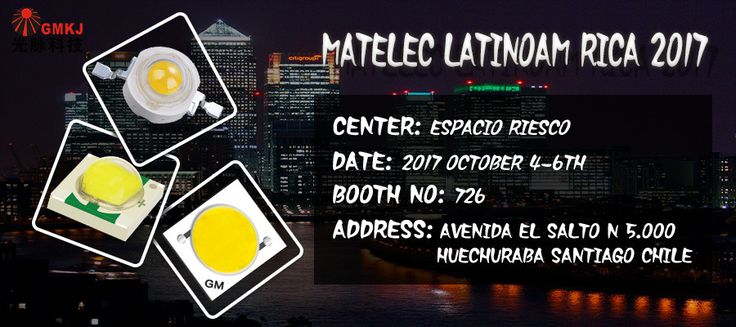 #Matelec #Latinoamerica is a 3 day event being held from 4th October to 6th October 2017 at the Espacio Riesco Convention Center in Santiago,#Chile.GM Technology will participate in this event, see you.     http://szgm-led.com
