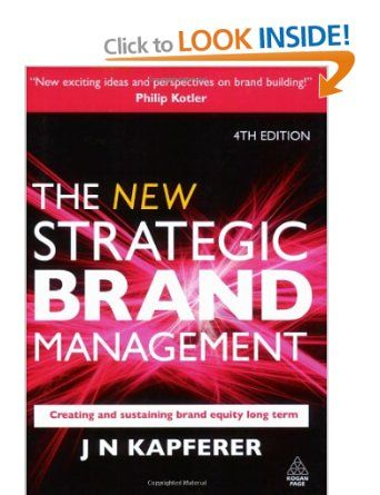 The New Strategic Brand Management: Creating and Sustaining Brand Equity Long Term New Strategic Brand Management: Creating & Sustaining Bra...