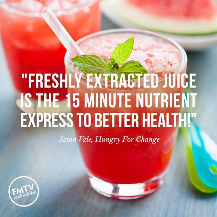"""""""Freshly extracted juice is the 15 minute nutrient express to better health!"""" ~ Jason Vale, Hungry For Change"""