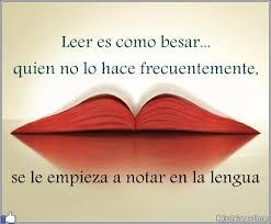 reading is like kissing.. those who don't do it often, make it known with their tounge