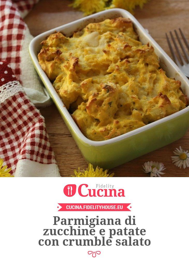 Parmigiana di zucchine e patate con crumble salato