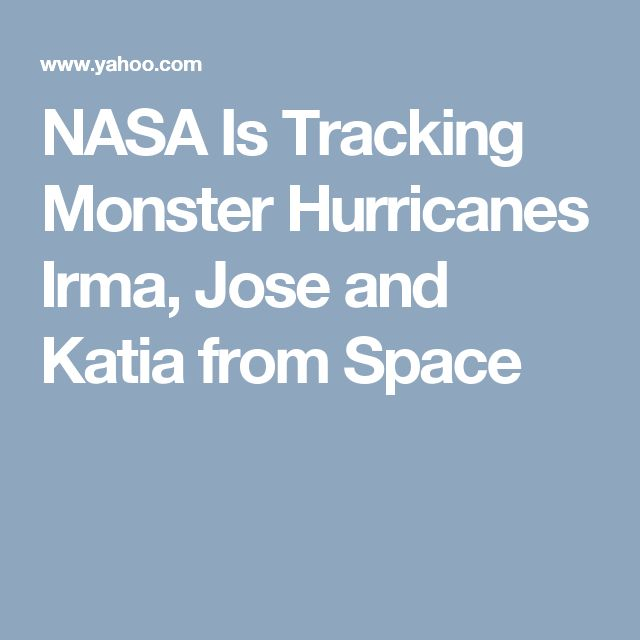 NASA Is Tracking Monster Hurricanes Irma, Jose and Katia from Space