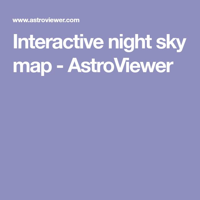 Interactive night sky map - AstroViewer