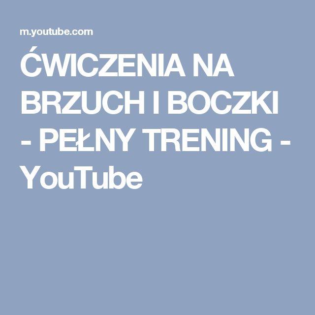 ĆWICZENIA NA BRZUCH I BOCZKI -  PEŁNY TRENING - YouTube