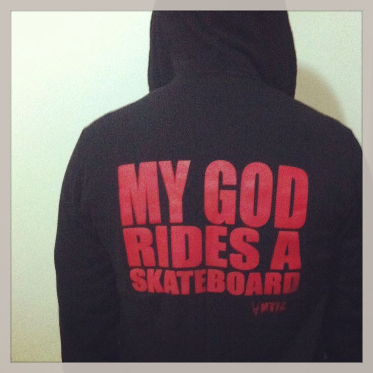 If GOD exits mine rides a SKATEBOARD!!!!