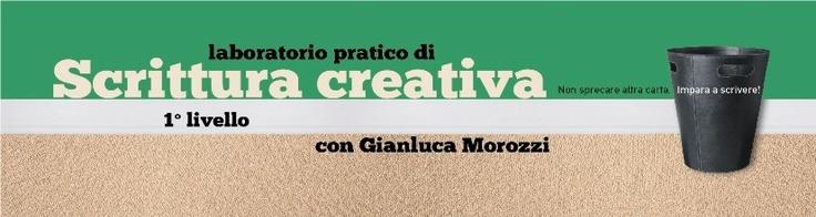 Laboratorio pratico di scrittura creativa con Gianluca Morozzi - 1°livello  8 lunedì dal 19 novembre c/o Hotel Al Cappello Rosso, Bologna