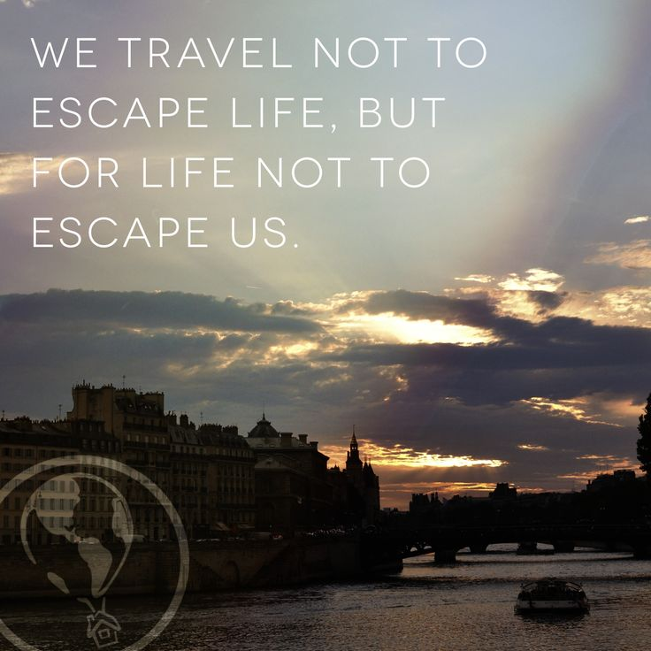 We travel not to escape life, but for life not to escape us. #WanderlustWisdom #Travel #Quote