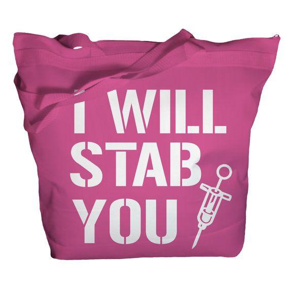 Tote Bag Funny Nursing Bags I Will Stab You Nurse by ShirtsBySarah