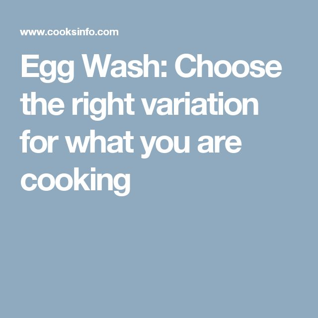 Egg Wash: Choose the right variation for what you are cooking
