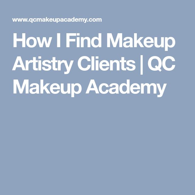 How I Find Makeup Artistry Clients | QC Makeup Academy