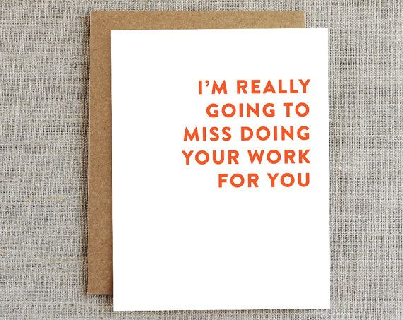 This Coworker card is a perfect send off for your favourite work friend that is moving onto [hopefully] greener pastures, like a new job or retirement. SIZE: 4.25 x 5.5 [A2] INSIDE: Blank PAPER: 100 lb white card stock PACKAGING: Kraft envelope & cellophane sleeve SHIPPING: Canada