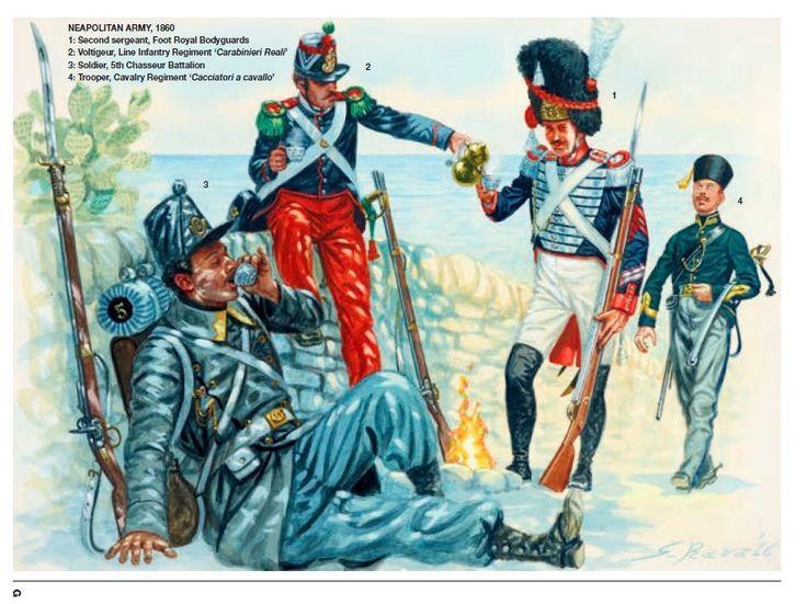 NEAPOLITAN ARMY, 1860 1: Second sergeant, Foot Royal Bodyguards 2: Voltigeur, Line Infantry Regiment 'Carabinieri Reali' 3: Soldier, 5th Chasseur Battalion 4: Trooper, Cavalry Regiment 'Cacciatori a cavallo'