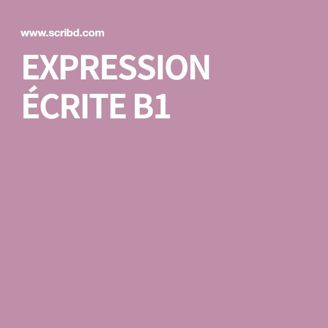 EXPRESSION ÉCRITE B1