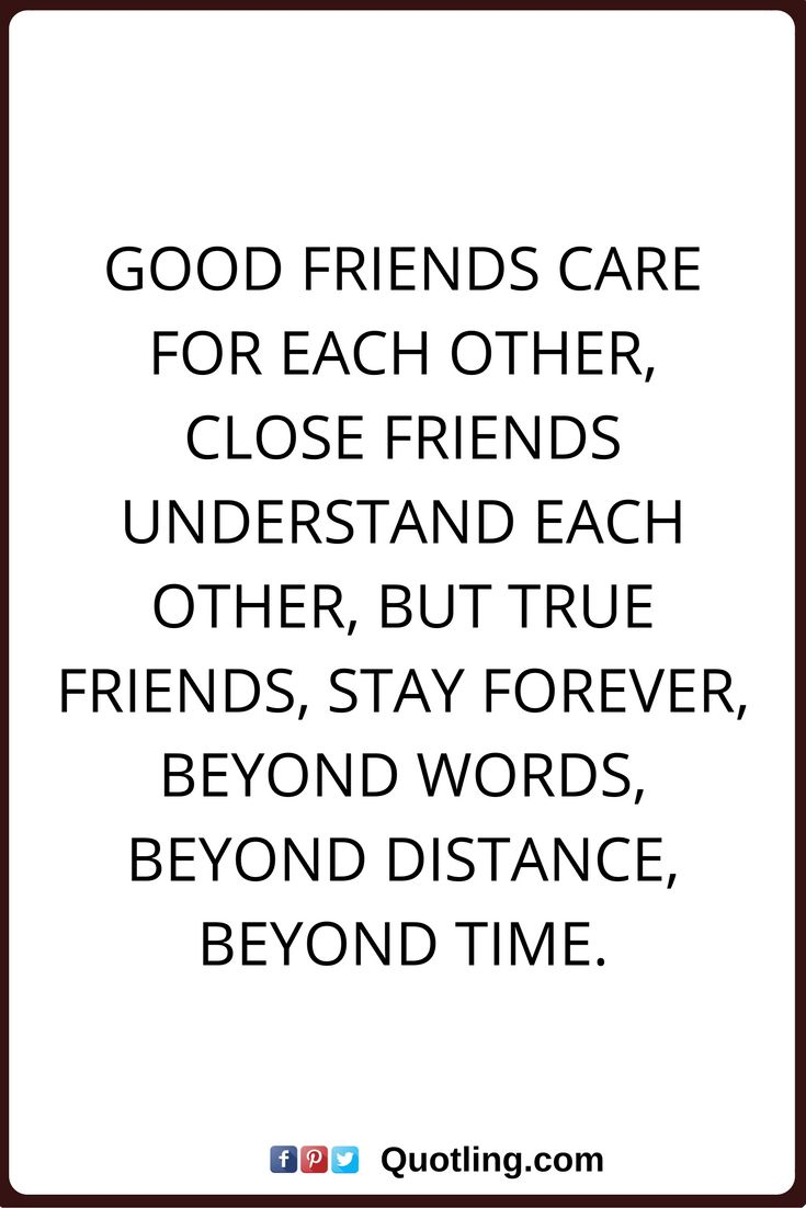 Friendship Quotes Good Friends Care For Each Other, Close