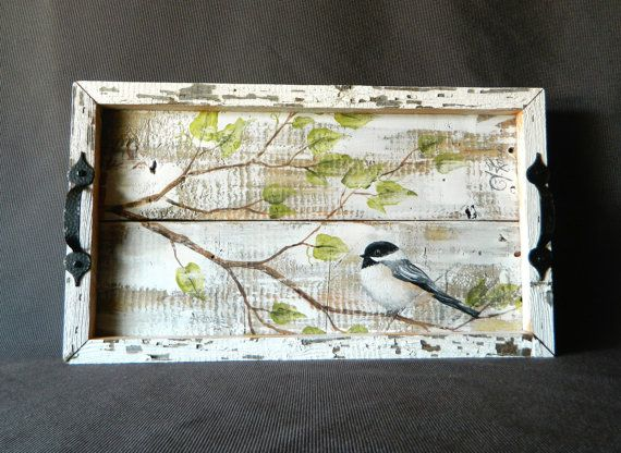 Distressed, Shabby Chic Hand painted Serving Tray, Chickadee bird, upcycled wood, reclaimed peeling paint barn wood, Summer porch, & Rustic