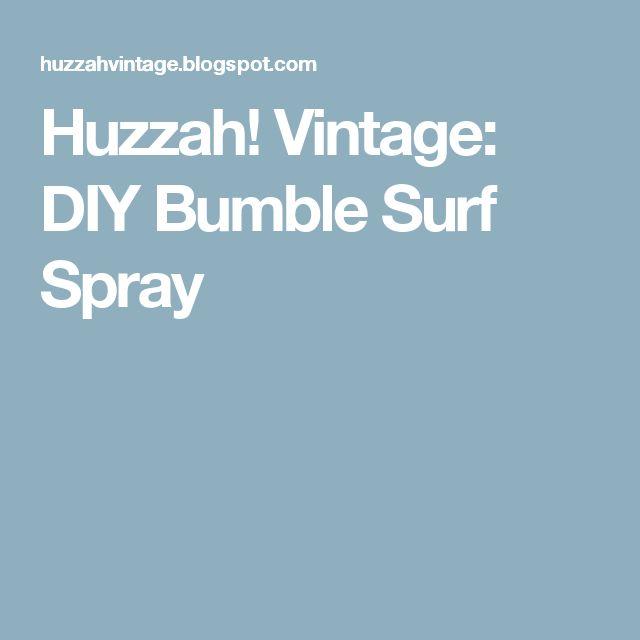 Huzzah! Vintage: DIY Bumble Surf Spray